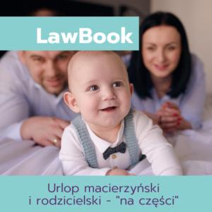 Urlop macierzyński i rodzicielski - 'na części'